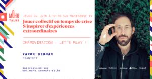 MoHoTalks #10 | The Last One - Improvisation ! Yaron Herman, jeudi 4 juin 12:30