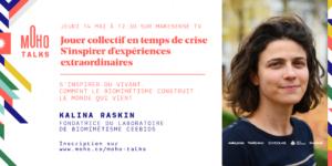 MoHo Talk | Kalina Raskin, fondatrice du laboratoire de Biomimétisme Ceebios, 14/05/2020 à 12:30