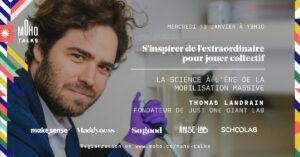 Thomas Landrain, co-fondateur de la Paillasse et Fondateur de Just One Giant Lab, le 13 janvier prochain à 18:30